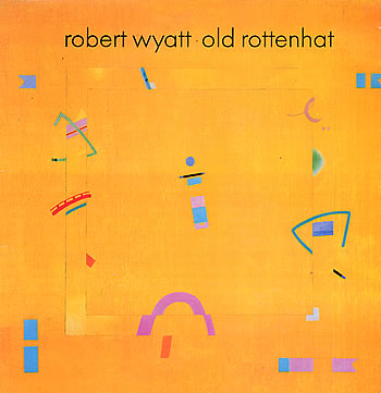 Robert+Wyatt+-+Old+Rottenhat+-+LP+RECORD-300985